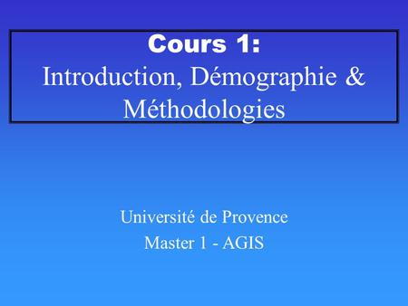Introduction, Démographie & Méthodologies