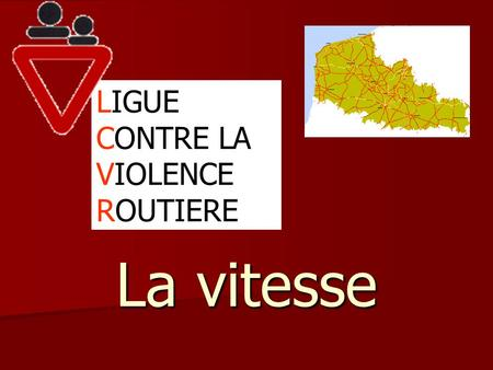 La vitesse LIGUE CONTRE LA VIOLENCE ROUTIERE. La vitesse 1ère cause d'accident Le temps de réaction Le temps de réaction L'énergie cinétique L'énergie.