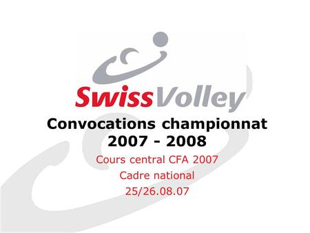 Convocations championnat 2007 - 2008 Cours central CFA 2007 Cadre national 25/26.08.07.