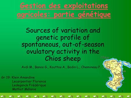 1 Gestion des exploitations agricoles: partie génétique Sources of variation and genetic profile of spontaneous, out-of-season ovulatory activity in the.