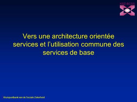 Ksz bcss frank robben administrateur g n ral banque for Architecture orientee service