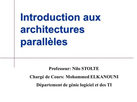 Introduction aux architectures parallèles