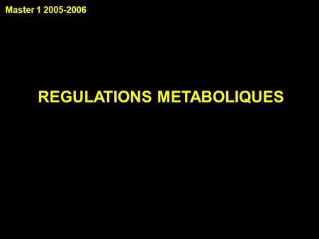 REGULATIONS METABOLIQUES
