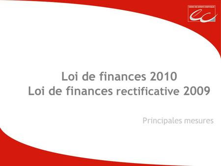 Loi de finances 2010 Loi de finances rectificative 2009 Principales mesures.