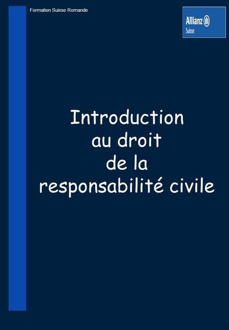 Formation Suisse Romande Introduction au droit de la responsabilité civile.