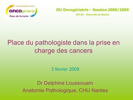 Place du pathologiste dans la prise en charge des cancers