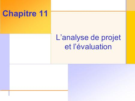 © 2003 The McGraw-Hill Companies, Inc. All rights reserved. L'analyse de projet et l'évaluation Chapitre 11.