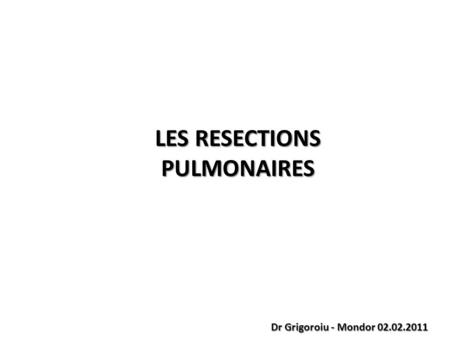 LES RESECTIONS PULMONAIRES