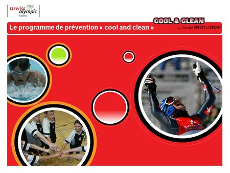Le programme de prévention « cool and clean ». La prévention avec « cool and clean » « cool and clean » a pour mission :  d'informer et de transmettre.