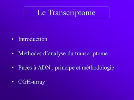 Le Transcriptome Introduction Méthodes d'analyse du transcriptome