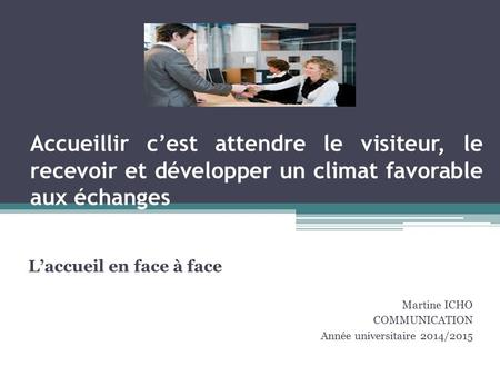 L'accueil en face à face Martine ICHO COMMUNICATION