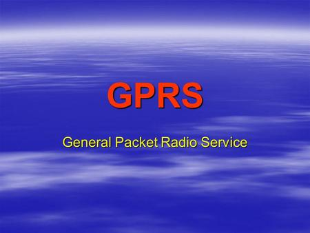 GPRS General Packet Radio Service. INTRODUCTION (1)  Le GSM (Global System for Mobile communications) est conçu pour de la téléphonie mobile, donc pour.
