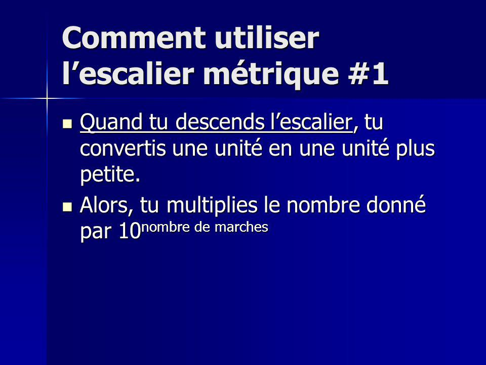 Un exemple de conversion #1 Pour convertir 6 km en mètres: Pour convertir 6 km en mètres: 6 km = (6 x 10 3 ) m 6 km = (6 x 10 3 ) m 6 km = (6 x 1000) m 6 km = (6 x 1000) m 6 km = 6000 m 6 km = 6000 m