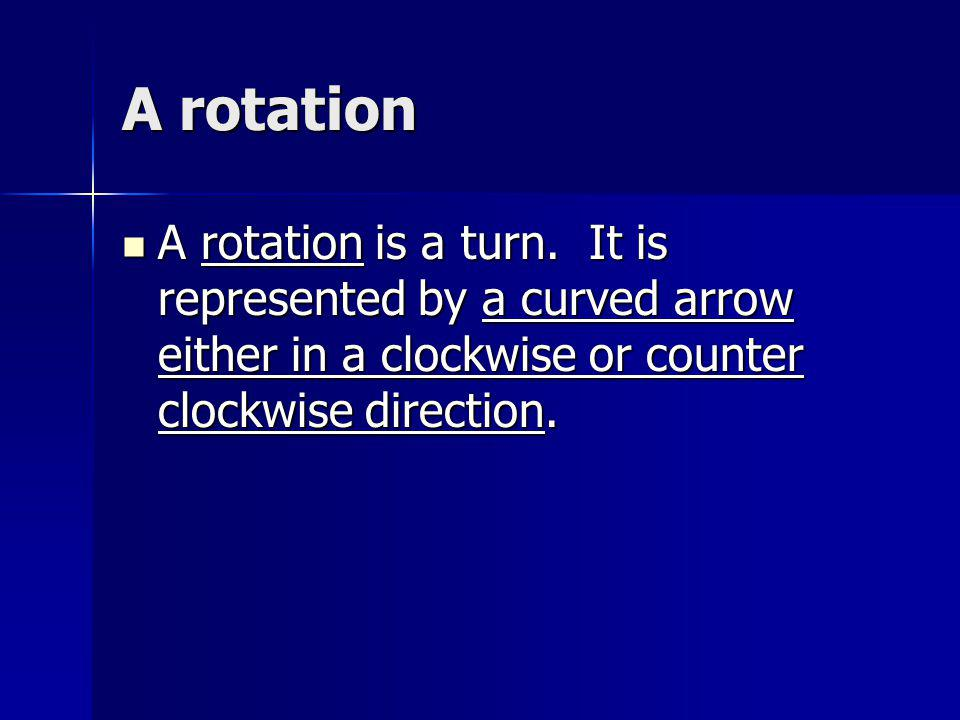 A dilatation A dilatation is an enlargement or reduction.