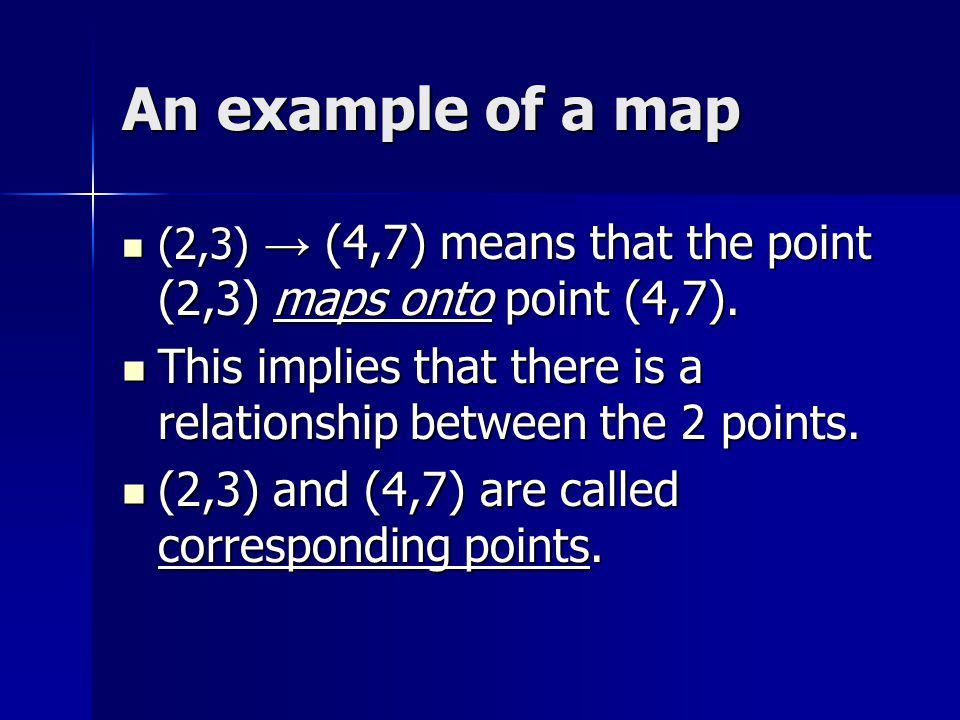 Mapping Rule The relationship between 2 corresponding points, expressed as algebraic expressions, is called a mapping rule.