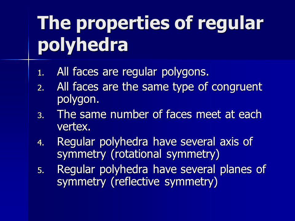 The difference between semi- regular and regular polyhedra Regular polyhedra = Platonic solids, etc.