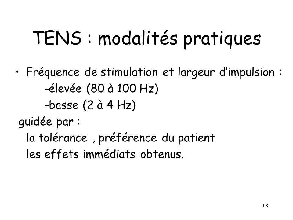 19 TENS : modalités pratiques Intensité de stimulation déterminée daprès la description du patient sensation produite confortable, non douloureuse (grosses fibres)