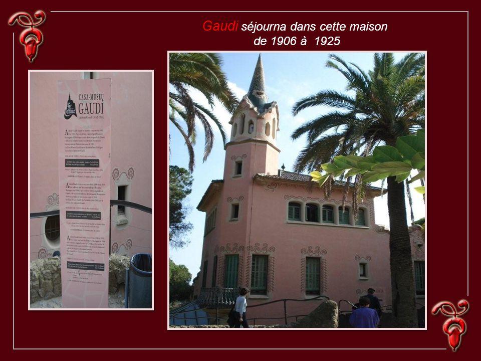 Gaudi séjourna dans cette maison de 1906 à 1925