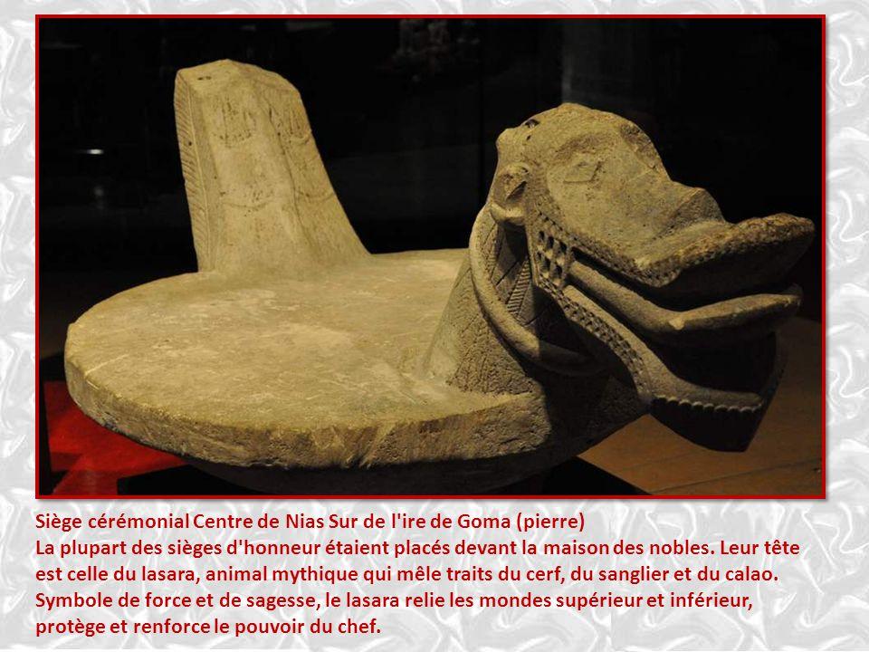 Siège cérémonial Centre de Nias Sur de l ire de Goma (pierre) La plupart des sièges d honneur étaient placés devant la maison des nobles.
