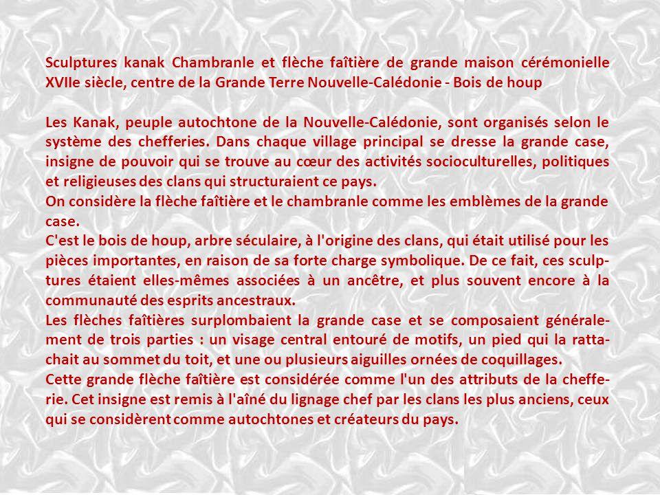 Sculptures kanak Chambranle et flèche faîtière de grande maison cérémonielle XVIIe siècle, centre de la Grande Terre Nouvelle-Calédonie - Bois de houp Les Kanak, peuple autochtone de la Nouvelle-Calédonie, sont organisés selon le système des chefferies.