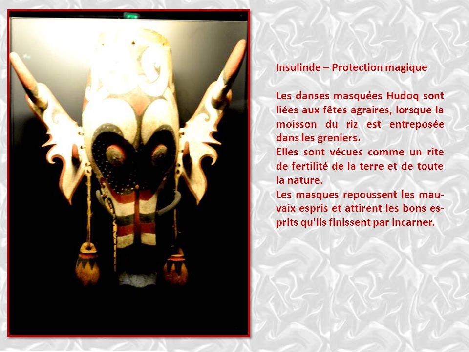 Insulinde – Protection magique Les danses masquées Hudoq sont liées aux fêtes agraires, lorsque la moisson du riz est entreposée dans les greniers.