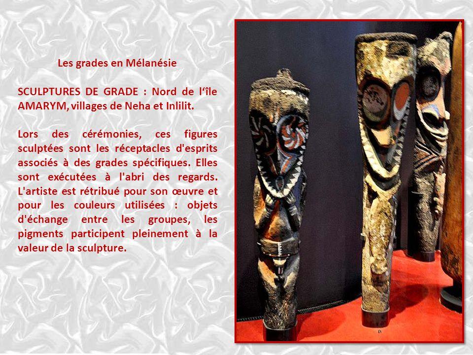 Les grades en Mélanésie SCULPTURES DE GRADE : Nord de lîle AMARYM, villages de Neha et Inlilit.