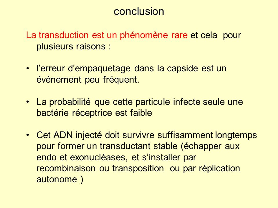 il ne faudra pas confondre la transduction et la conversion lysogénique : La conversion lysogénique.