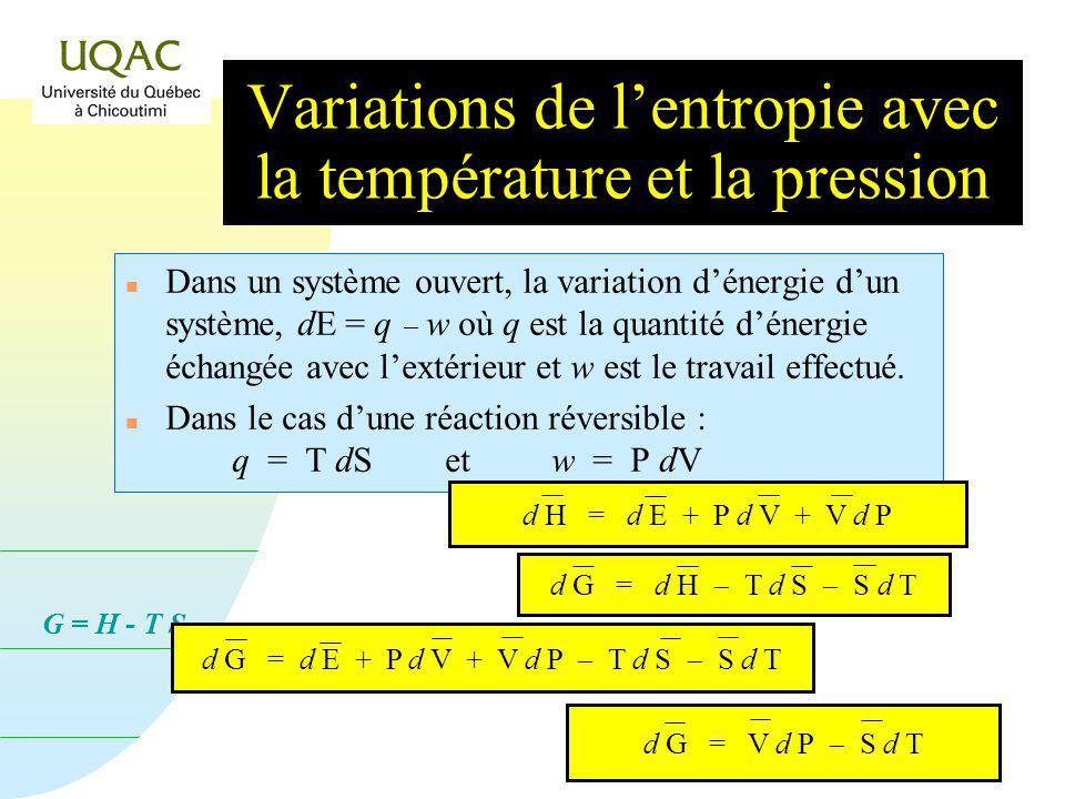 G = H - T S Dans un système ouvert, la variation dénergie dun système, dE = q w où q est la quantité dénergie échangée avec lextérieur et w est le travail effectué.