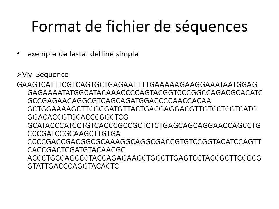 Format de fichier de séquences exemple de fasta: defline GeneBank >gi 385654574 gb JQ404495.1  Uncultured archaeon clone 6 methyl coenzyme M reductase subunit C (mcrC) gene, partial cds; methyl coenzyme M reductase gamma subunit (mcrG) gene, complete cds; and methyl coenzyme M reductase alpha subunit (mcrA) gene, partial cds GAAGTCATTTCGTCAGTGCTGAGAATTTTGAAAAAGAAGGAAATAATGGAGTGAGAAAATATGGCATACA AACCCCAGTACGGTCCCGGCCAGACGCACATCGCCGAGAACAGGCGTCAGCAGATGGACCCCAACCACAA GCTGGAAAAGCTTCGGGATGTTACTGACGAGGACGTTGTCCTCGTCATGGGACACCGTGCACCCGGCTCG GCATACCCATCCTGTCACCCGCCGCTCTCTGAGCAGCAGGAACCAGCCTGCCCGATCCGCAAGCTTGTGA CCCCGACCGACGGCGCAAAGGCAGGCGACCGTGTCCGGTACATCCAGTTCACCGACTCGATGTACAACGC ACCCTGCCAGCCCTACCAGAGAAGCTGGCTTGAGTCCTACCGCTTCCGCGGTATTGACCCAGGTACACTC TCGGGACGTCAGATCGTCGAATGCCGTGAGCGTGACCTCGAAAAGTACGCAAAGGAACTCATCAACACCG AGCTCTTCGATGCGGCACTGACCGGCATCCGTGGCTGCACGGTGCACGGGCACTCTCTCCGTCTCGATGA GAACGGCATGATGTTCGACATGCTCCAGCGCTTTGTCATGGACAAGAAGGCAGGCGTCGTGAAGTATGTC AAGGACCAGGTCGGTGTACCACTGGACGCTGAAGTCAAAGTCGGCAAGCCGGCAGACGCAAAGTGGCTCA AGGCACACACGACGATGTACCACTCTGTCCAAGGCACCGGATTCCGGGATGACCCTGAATACGTTGAGTA