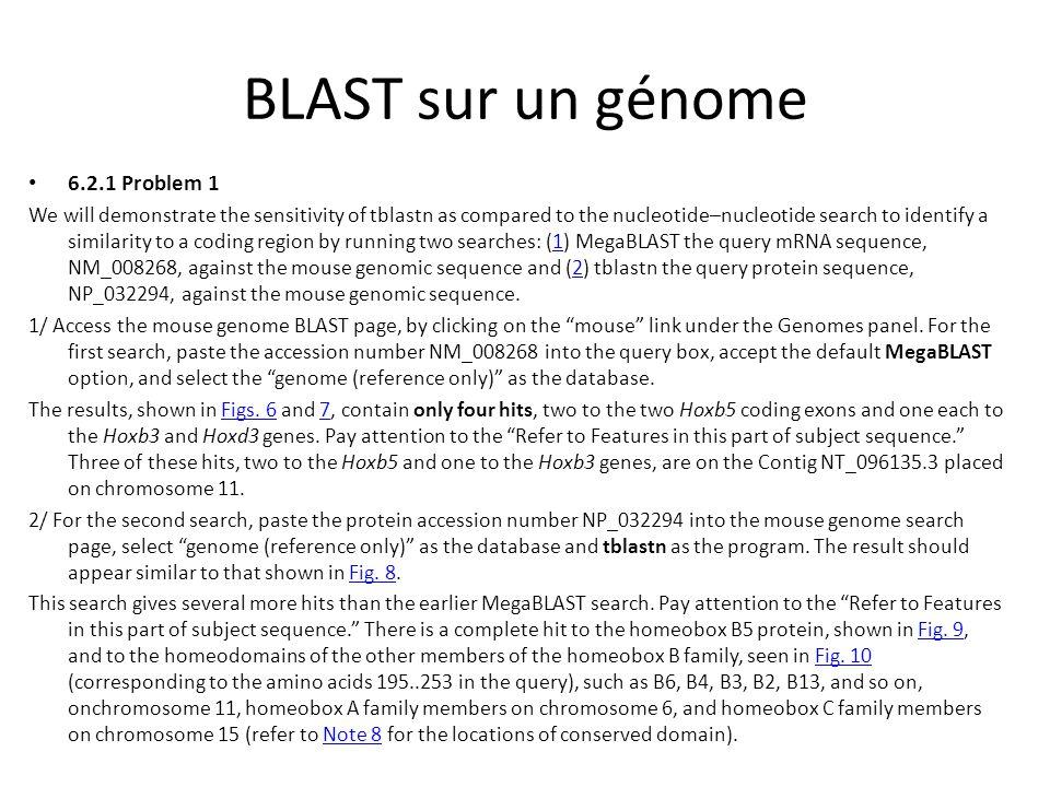 BLAST sur un génome QUESTION 6 Pourquoi le deuxieme BLAST donne plus de résulat que le premier?