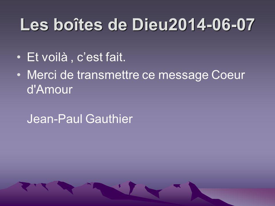 Les boîtes de Dieu2014-06-07 Et voilà, cest fait.