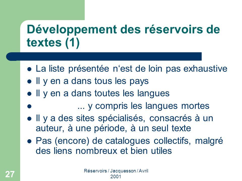 Réservoirs / Jacquesson / Avril 2001 28 Développement des réservoirs de textes (2) Les outils de recherche fonctionnnent mal...