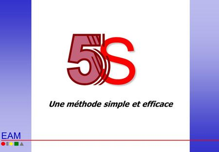 Une méthode simple et efficace