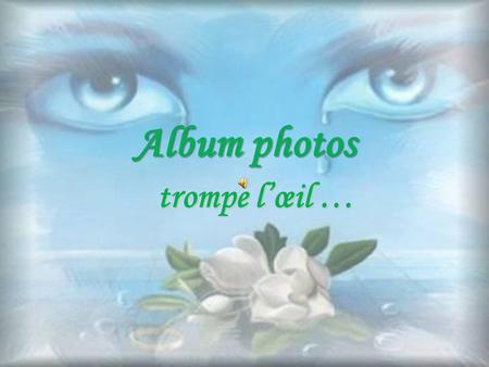 Album photos trompe l'œil ….