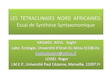 LES TETRACLINAIES NORD AFRICAINES: Essai de Synthèse Syntaxonomique.