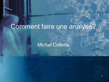 Comment faire une analyse?