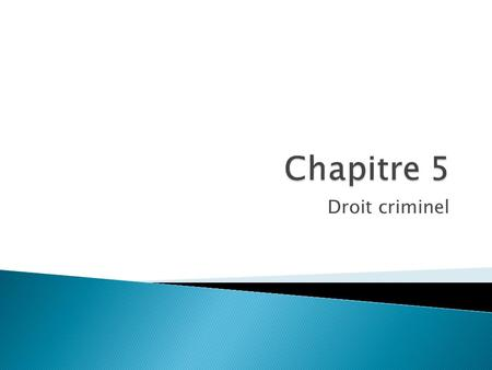 Droit criminel. Infraction criminel : faute contre une loi du code criminel (crime) Infraction mineure : petits crimes (moins grave) Maximum de 6 mois.