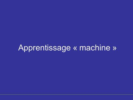 Apprentissage « machine »