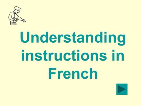 Understanding instructions in French