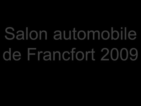 Salon automobile de Francfort 2009.