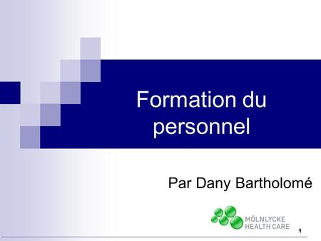 1 Formation du personnel Par Dany Bartholomé. 2 3 étapes : 1) l'accueil 2) le programme d'introduction à la fonction 3) la formation continue (plan de.