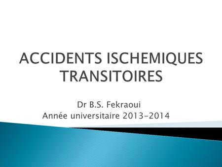 ACCIDENTS ISCHEMIQUES TRANSITOIRES