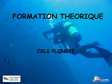 FORMATION THEORIQUE CSLG PLONGEE.