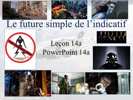 Le future simple de l'indicatif Leçon 14a PowerPoint 14a.