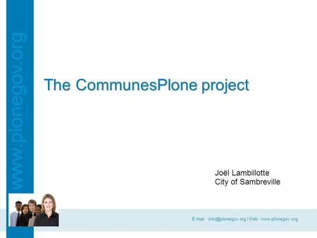 | Web :   Joël Lambillotte City of Sambreville The CommunesPlone project.