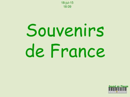 Souvenirs de France Sound on Please 18-jul-15 18:10.