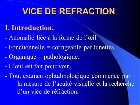 VICE DE REFRACTION I. Introduction.