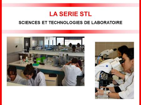LA SERIE STL SCIENCES ET TECHNOLOGIES DE LABORATOIRE.