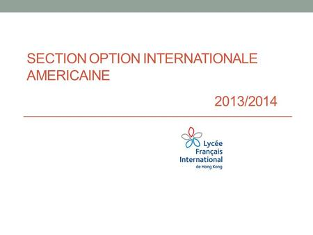 SECTION OPTION INTERNATIONALE AMERICAINE 2013/2014.