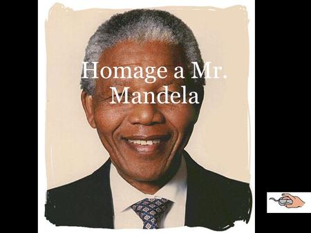 Homage a Mr. Mandela.